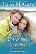 Chasing Trouble: Texas Trouble by Becky McGraw