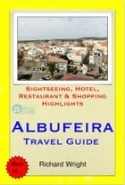 Albufeira (Algarve), Portugal Travel Guide - Sightseeing, Hotel, Restaurant & Shopping Highlights (Illustrated) by Richard Wright