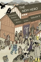 The New Hero Volume 2: New Heroes for a New Age by Robin D. Laws