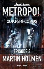 Corps à corps Episode 3 by Martin Holmen