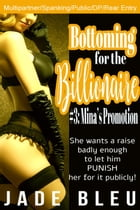 Bottoming for the Billionaire 3: Mina's Promotion by Jade Bleu