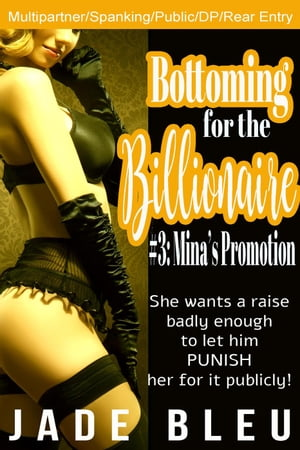 Bottoming for the Billionaire 3: Mina's Promotion