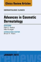Advances in Cosmetic Dermatology, an Issue of Dermatologic Clinics, E-Book by Neil S. Sadick, MD, FAAD, FAACS, FACP, FACPh<br>MD