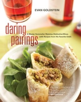 Book Daring Pairings: A Master Sommelier Matches Distinctive Wines with Recipes from His Favorite Chefs by Goldstein, Evan