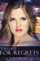 Too Late for Regrets by Maureen Jabour