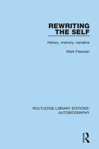 Rewriting the Self: History, Memory, Narrative