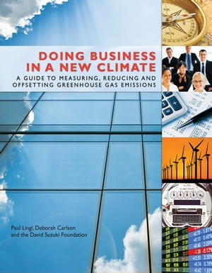 Doing Business in a New Climate A Guide to Measuring,  Reducing and Offsetting Greenhouse Gas Emissions