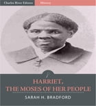 Harriet, The Moses of Her People (Illustrated Edition) by Sarah H. Bradford