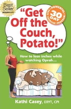 Get Off The Couch, Potato! by Kathi Casey