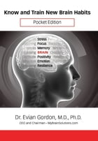 Know and Train New Brain Habits: Pocket Edition by Dr. Evian Gordon