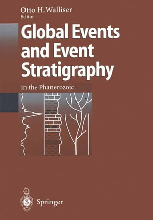 """Global Events and Event Stratigraphy in the Phanerozoic: Results of the International Interdisciplinary Cooperation in the IGCP-Project 216 """"Global Biological Events in Earth History"""" by Otto H. Walliser"""