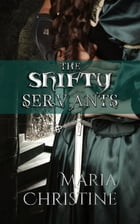 The Shifty Servants by Maria Christine