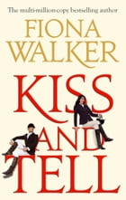Kiss and Tell by Fiona Walker
