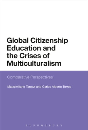 Global Citizenship Education and the Crises of Multiculturalism Comparative Perspectives