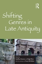 Shifting Genres in Late Antiquity