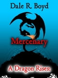 A Dragon Rises: Mercenary 5701e707-a5be-4085-965e-a12aa71df284