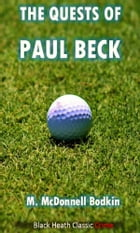 The Quests of Paul Beck by M. McDonnell Bodkin