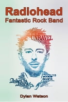 Radiohead: Fantastic Rock Band by Dylan Watson