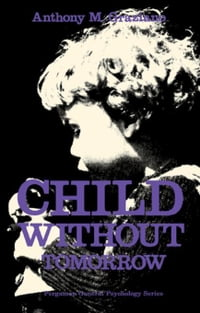 Child Without Tomorrow: Pergamon General Psychology Series