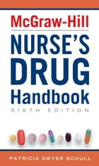 McGraw-Hill Nurse's Drug Handbook, Sixth Edition by Patricia Schull