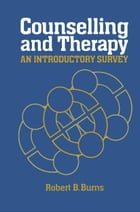 Counselling and Therapy: An Introductory Survey by R.B. Burns