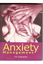 Anxiety Management by T. O. Augustine