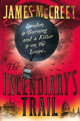 Book The Incendiary's Trail by James McCreet