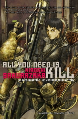 Book All You Need Is Kill by Hiroshi  Sakurazaka
