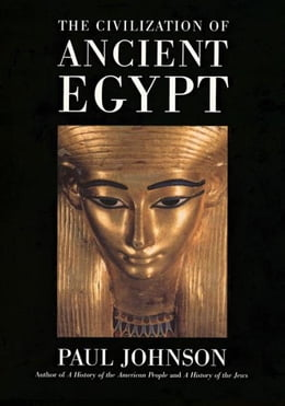 Book The Civilization Of Ancient Egypt by Paul Johnson