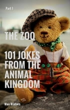 The Zoo: 101 Jokes from the Animal Kingdom by Max Winters