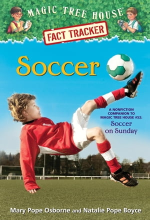 Soccer A Nonfiction Companion to Magic Tree House #52: Soccer on Sunday