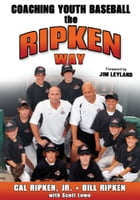 Coaching Youth Baseball The Ripken Way by Ripken