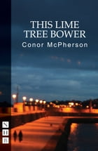 This Lime Tree Bower (NHB Modern Plays) by Conor McPherson