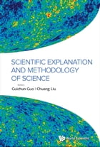 Scientific Explanation and Methodology of Science by Guichun Guo