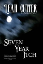 Seven Year Itch by Leah Cutter