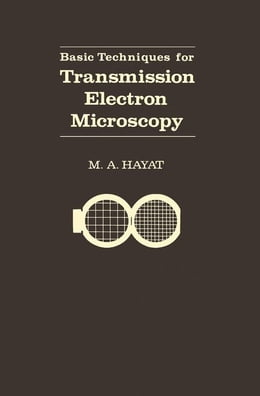 Book Basic Techniques For Transmission Electron Microscopy by Hayat, M.A. (Eric)
