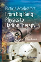 Particle Accelerators: From Big Bang Physics to Hadron Therapy