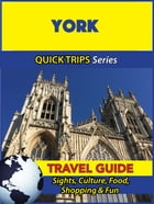 York Travel Guide (Quick Trips Series): Sights, Culture, Food, Shopping & Fun by Cynthia Atkins