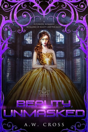 Beauty, Unmasked: A Futuristic Romance Retelling of Beauty and the Beast