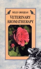Veterinary Aromatherapy by Dr Nelly Grosjean
