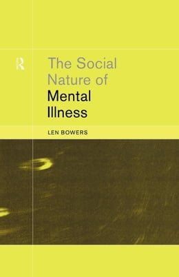 Book The Social Nature of Mental Illness by Bowers, Len