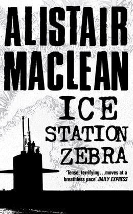 Book Ice Station Zebra by Alistair MacLean