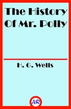 The History Of Mr. Polly by H. G. Wells