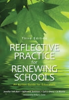 Reflective Practice for Renewing Schools: An Action Guide for Educators