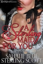 A Sterling Maid for You by Sahalie Blue