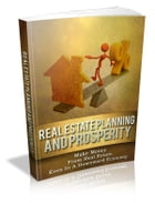Real Estate Planning And Prosperity by Anonymous