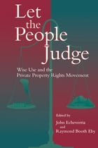 Let the People Judge: Wise Use And The Private Property Rights Movement by Suzanne Iudicello