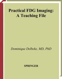 Practical FDG Imaging: A Teaching File