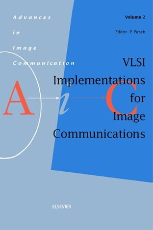 VLSI Implementations for Image Communications
