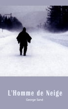 L'Homme de neige by George Sand
